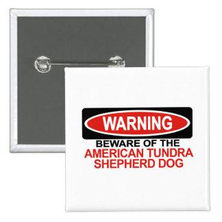 Beware Of American Tundra Shepherd Dog Pins