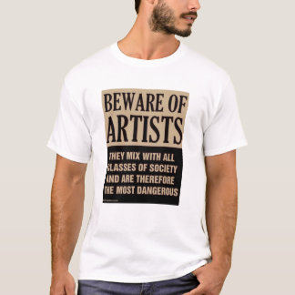 Beware Of Artists T-Shirt