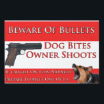 "Beware Of Bullets Dog Bites Lawn Sign<br><div class=""desc"">Warn Trespassers of the dangers of Bullets and Teeth if caught on your property</div>"