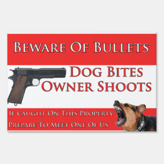 Beware Of Bullets Dog Bites Lawn Sign