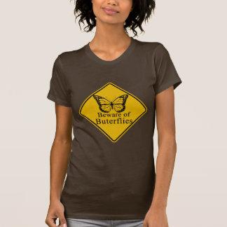 Beware of Butterflies Tee Shirt
