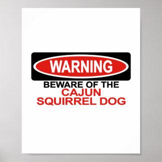 Beware Of Cajun Squirrel Dog Poster