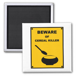 Beware of Cereal Killer ~ Spoof Warning Sign 2 Inch Square Magnet