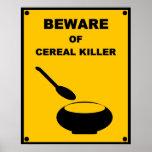 Beware of Cereal Killer ~ Spoof Warning Sign Poster