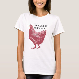 Beware Of Chickens T-Shirt