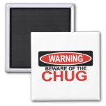 Beware Of Chug Refrigerator Magnet