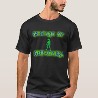 Beware of Chupacabra T-Shirt