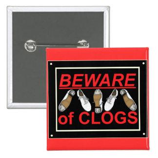 Beware of Clogs Dance Design 2 Inch Square Button