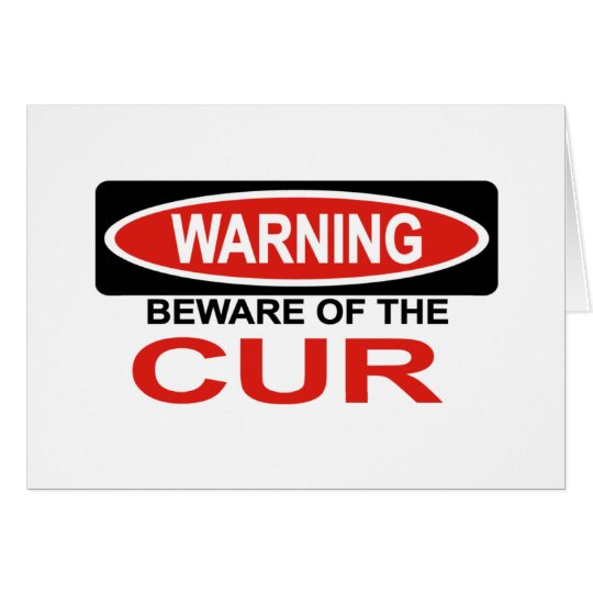 Beware Of Cur Card