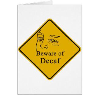 Beware of decaf card