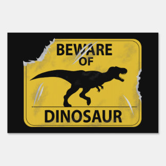 Beware of Dinosaur (damaged) Yard Sign