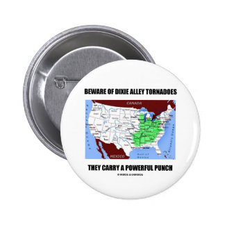 Beware Of Dixie Alley Tornadoes Powerful Punch Pins