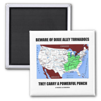 Beware Of Dixie Alley Tornadoes Powerful Punch 2 Inch Square Magnet