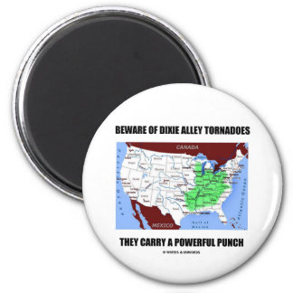 Beware Of Dixie Alley Tornadoes Powerful Punch 2 Inch Round Magnet