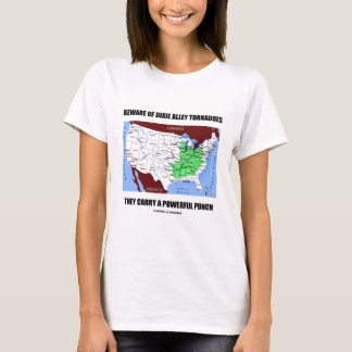 Beware Of Dixie Alley Tornadoes Powerful Punch T-Shirt