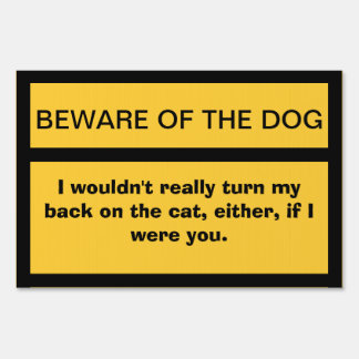 Beware of Dog. And Cat. Lawn Sign
