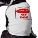 Beware of Dog Doggie Shirt