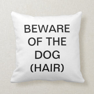 Beware of Dog (Hair) - Standard Size Couch Pillow
