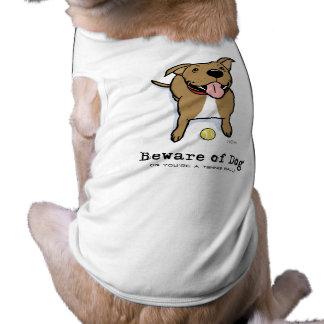 Beware of Dog (if you're a tennis ball) T-Shirt