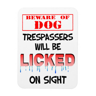 Beware of Dog - Trespassers Will Be Licked Magnet