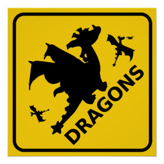 Beware of Dragons Warning Sign Poster
