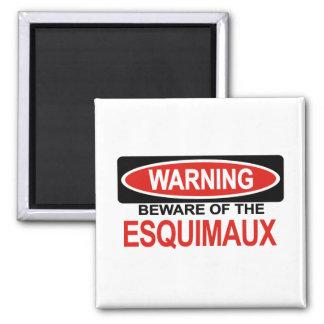 Beware Of Esquimaux 2 Inch Square Magnet