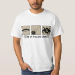 Beware of Falling Objects Value T-Shirt