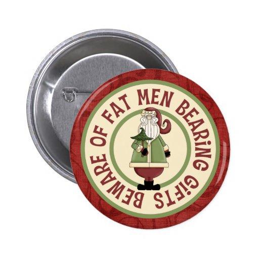 Beware Of Fat Men Pins