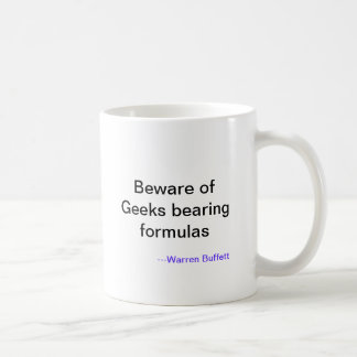 Beware of Geeks bearing formulas, ---Warren Buf... Coffee Mug