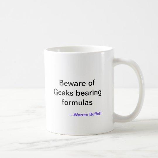 Beware of Geeks bearing formulas, ---Warren Buf... Coffee Mug