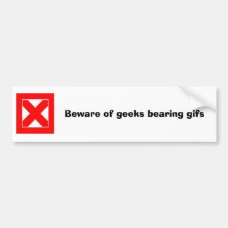 Beware of geeks bearing gifs bumper sticker