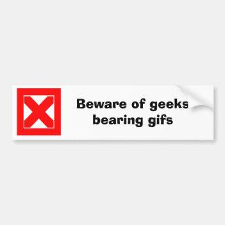 Beware of geeks bearing gifs (D) Bumper Sticker