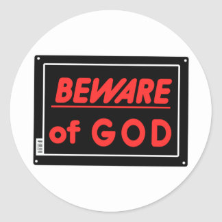 Beware of God Parody Yard Sign Classic Round Sticker