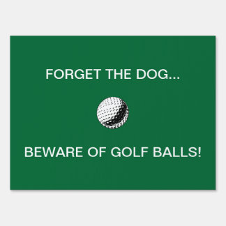 BEWARE OF GOLF BALLS! - yard sign