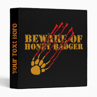 Beware of honey badger binder
