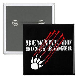Beware of honey badger button