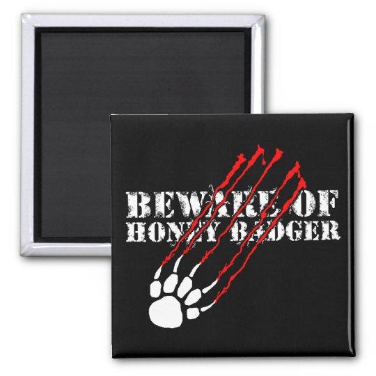 Beware of honey badger magnet