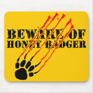 Beware of honey badger mouse pad