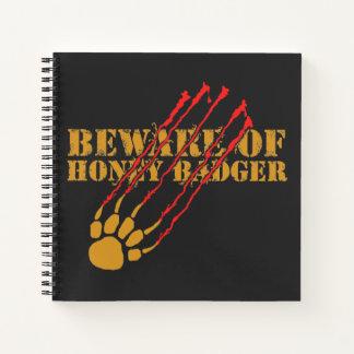 Beware of honey badger notebook