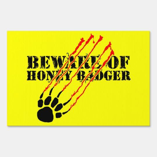 Beware of honey badger sign