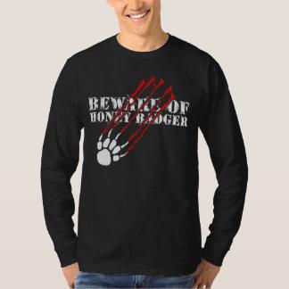 Beware of honey badger T-Shirt