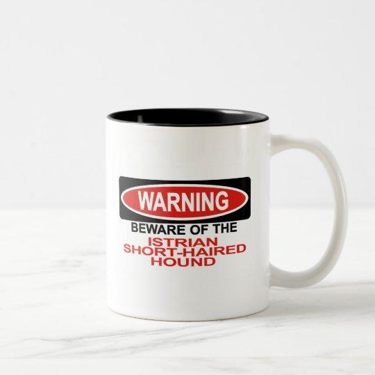 Beware Of Istrian Short-Haired Hound Two-Tone Coffee Mug
