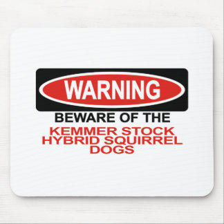Beware Of Kemmer Stock Hybrid Squirrel Dogs Mouse Pad