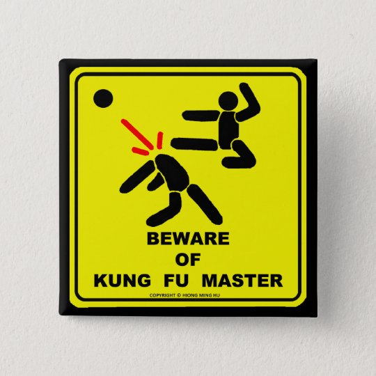 BEWARE OF KUNG FU MASTER BUTTON
