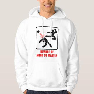 Beware of Kung Fu master Hoodie