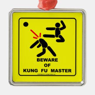 Beware of Kung Fu master Metal Ornament