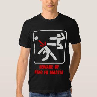 Beware of Kung Fu master T Shirt