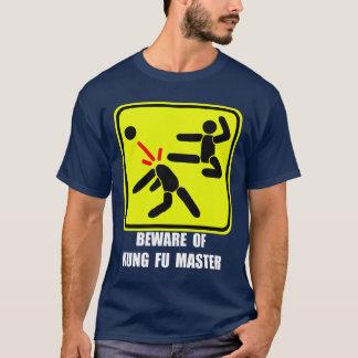 Beware of Kung Fu master T-Shirt