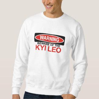Beware Of Kyi Leo Sweatshirt