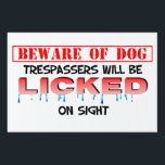 "Beware of Licking Dog Warning Sign<br><div class=""desc"">Trespassers will get a good &quot;Lickin&#39;&quot; from your Dog.  Warn them with this Funny Sign</div>"